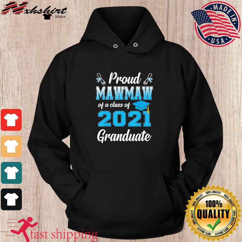 Proud Mawmaw Of A Class Of 2021 Graduate Funny Senior 2021 T-Shirt hoodie