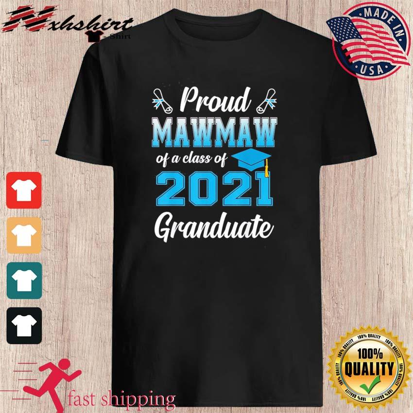 Proud Mawmaw Of A Class Of 2021 Graduate Funny Senior 2021 T-Shirt
