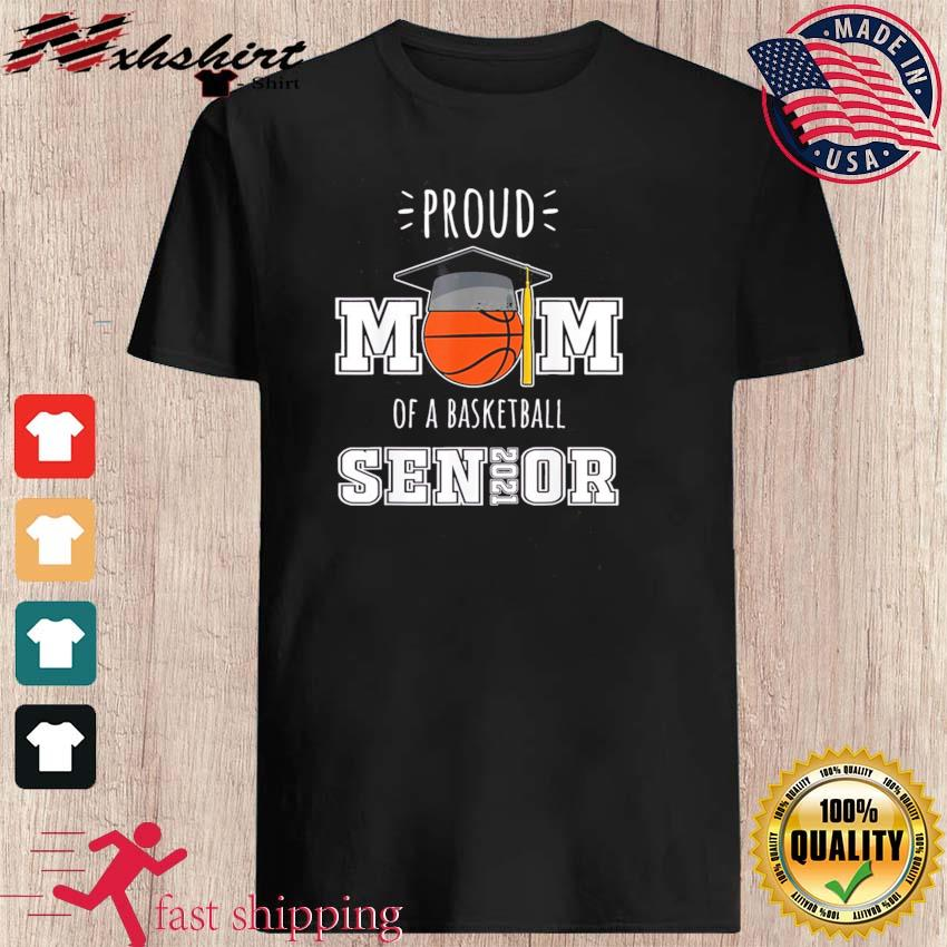 Proud Mom of a Basketball Senior 2021 T-Shirt