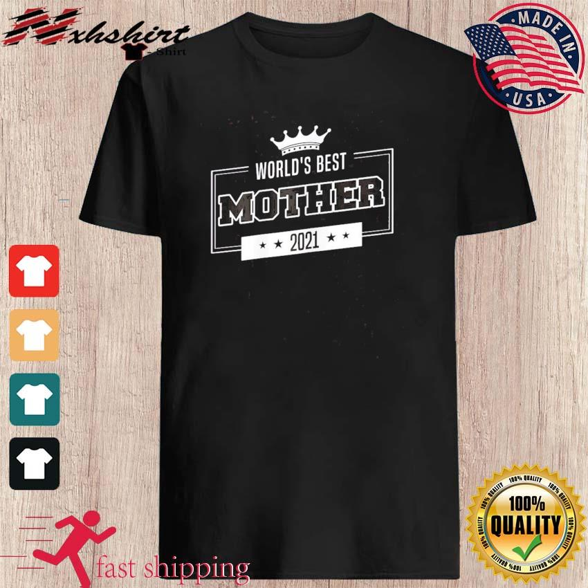 World's Best Mother of 2021 Gift Idea for Mothers Day T-Shirt
