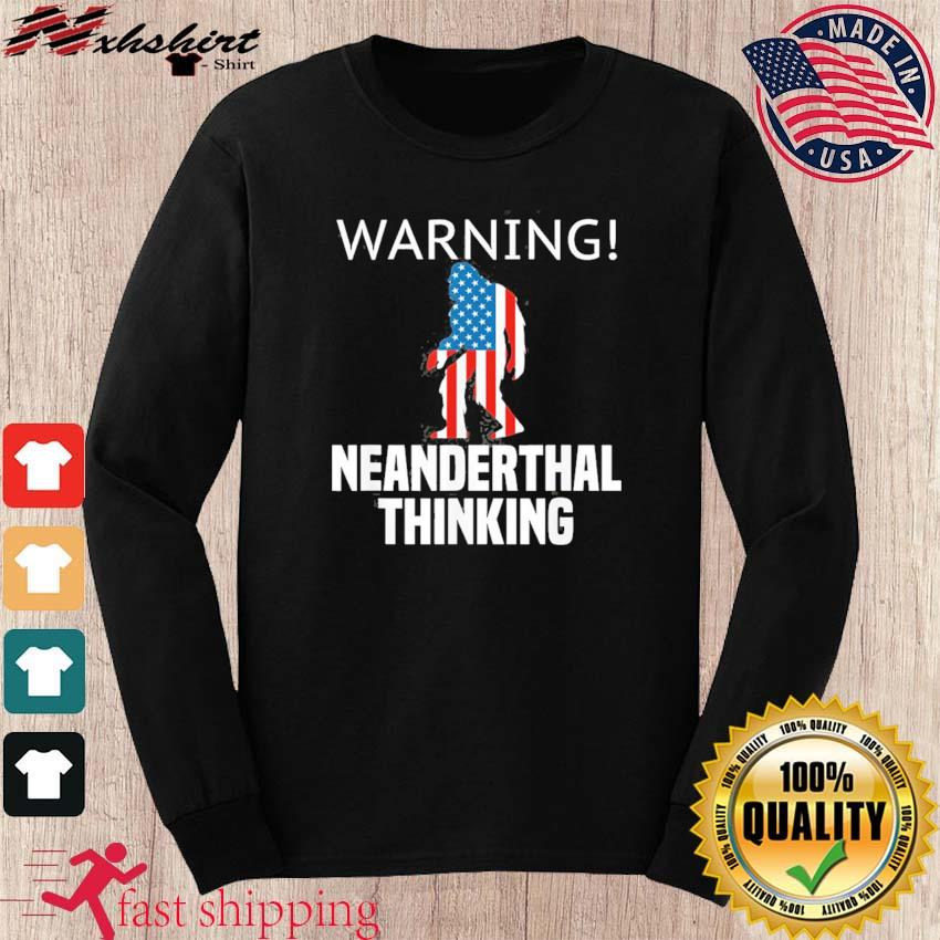 American Flag Neanderthal Thinking for Proud Neanderthals Shirt long sleeve