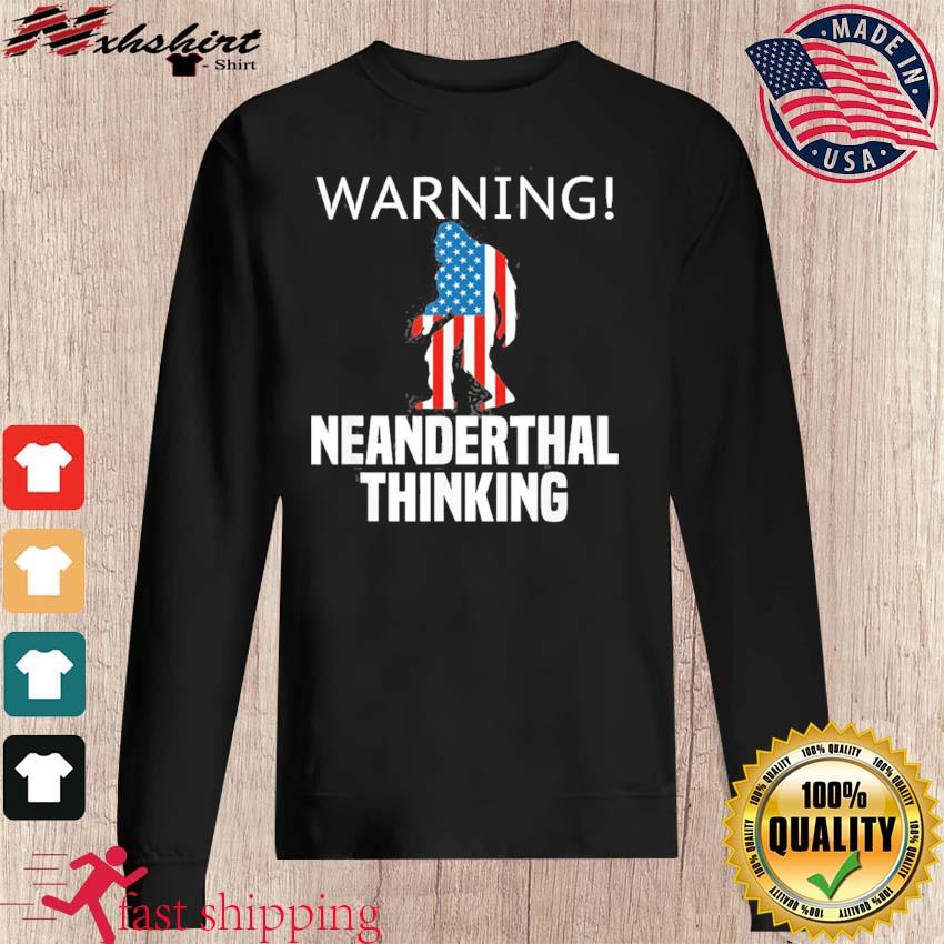 American Flag Neanderthal Thinking for Proud Neanderthals Shirt sweater