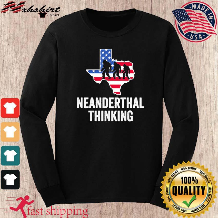 American Flag Neanderthal Thinking for Proud Neanderthals Texas Shirt long sleeve