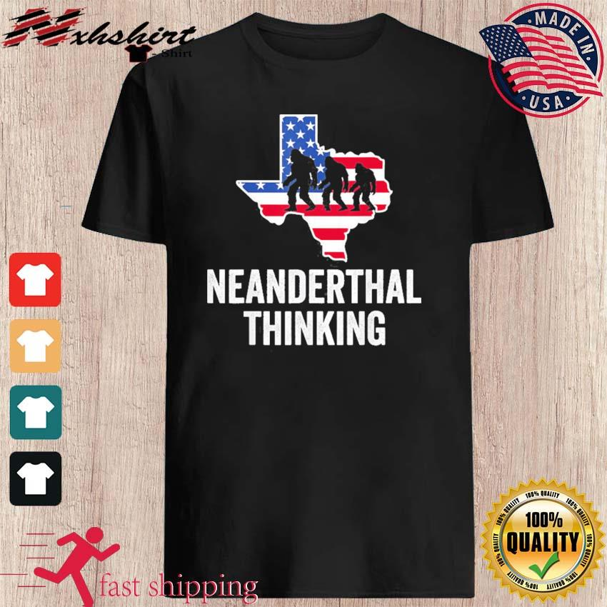 American Flag Neanderthal Thinking for Proud Neanderthals Texas Shirt