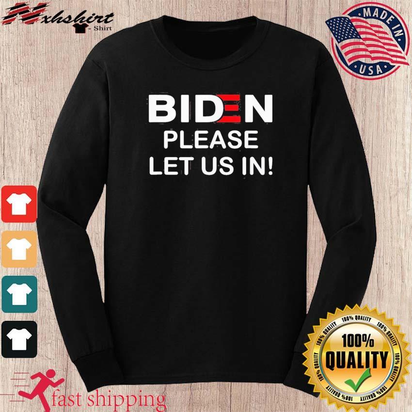 Biden Please Let Us In Classic T-Shirt long sleeve