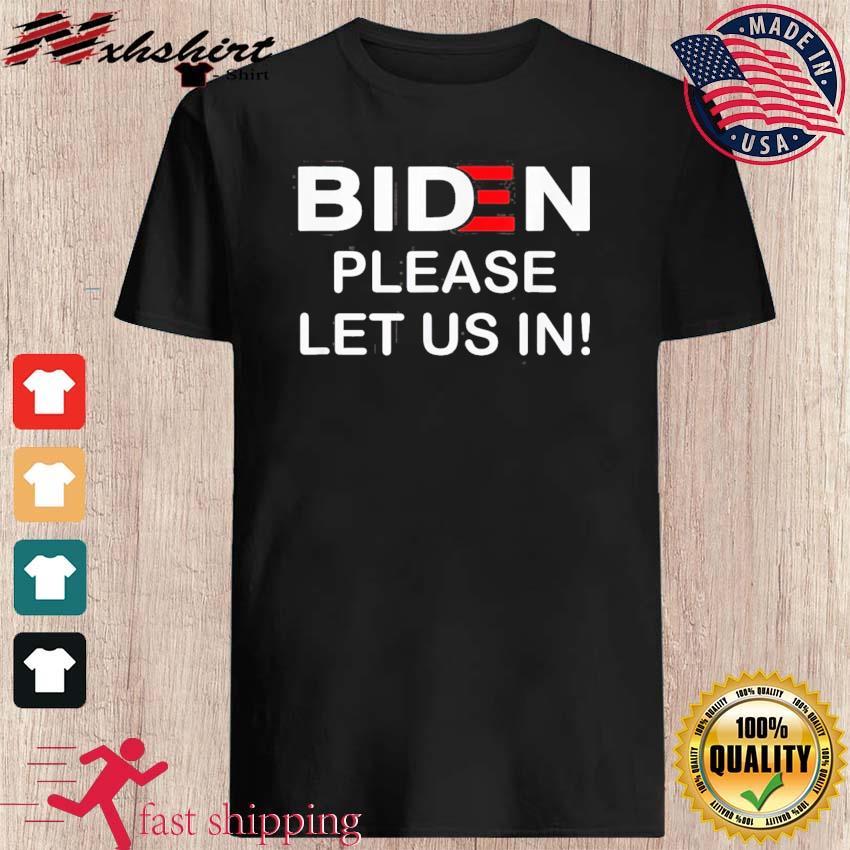 Biden Please Let Us In Classic T-Shirt