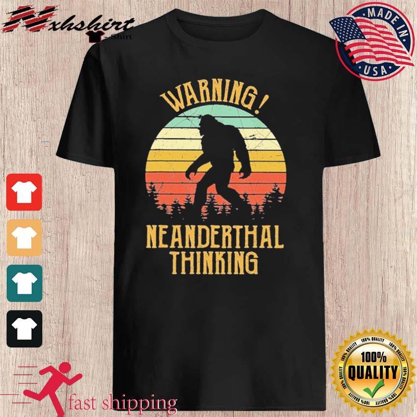 Vintage Warning Neanderthal Thinking 2021 Shirt