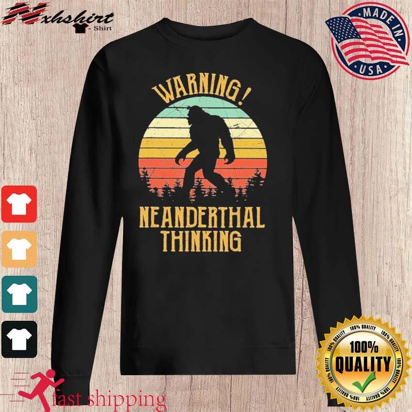 Vintage Warning Neanderthal Thinking 2021 Shirt sweater
