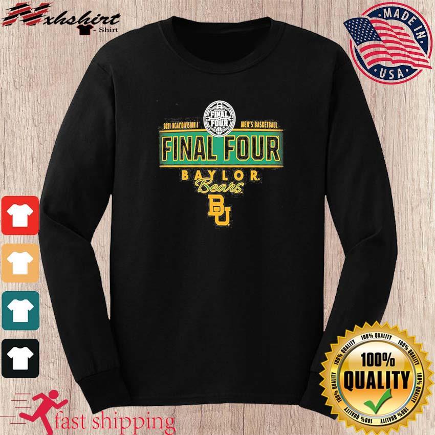 2021 NCAA Divisions Men's Basketball Final Four Baylor Bears BU s long sleeve