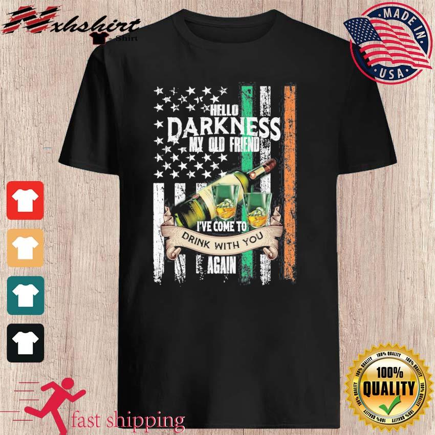 American Flag Hello Darkness My Old Friend I've Come To Drink With You Again Shirt
