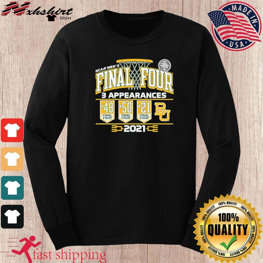 Baylor Bears 2021 NCAA Men's Basketball Final Four With 3 Appearances 1948 1950 2021 Shirt long sleeve