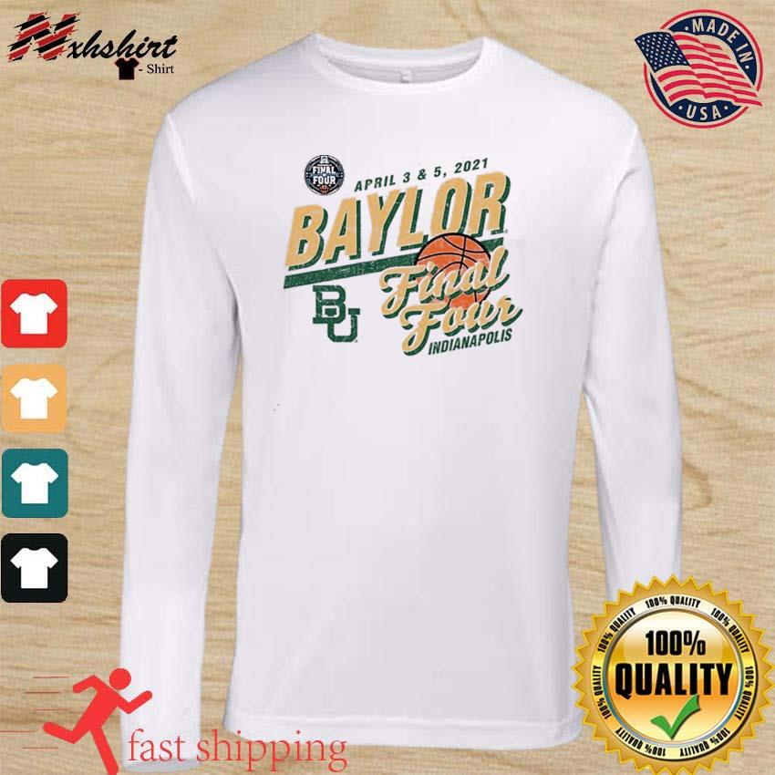Baylor Bears Basketball Final Four Indianapolis Apr 2021 Shirt long sleeve