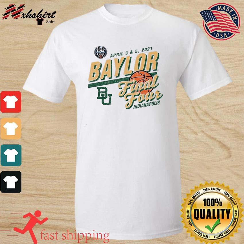 Baylor Bears Basketball Final Four Indianapolis Apr 2021 Shirt