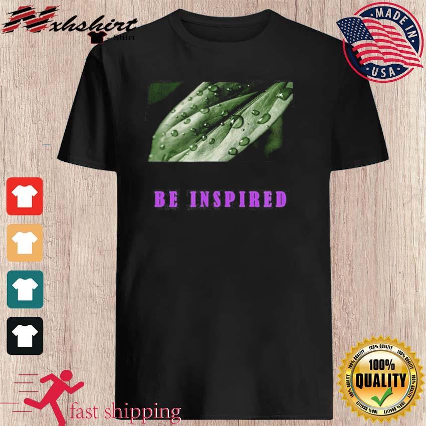 Be Inspired Shirt
