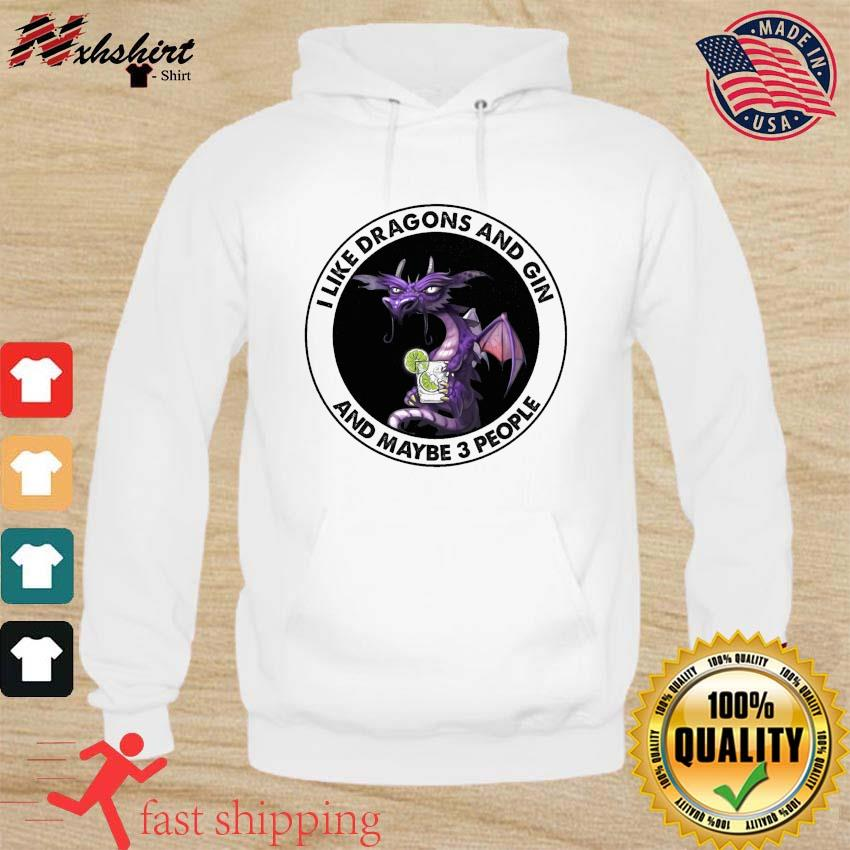 Dragon I Like Dragons And Gin And Maybe Three People Shirt hoodie