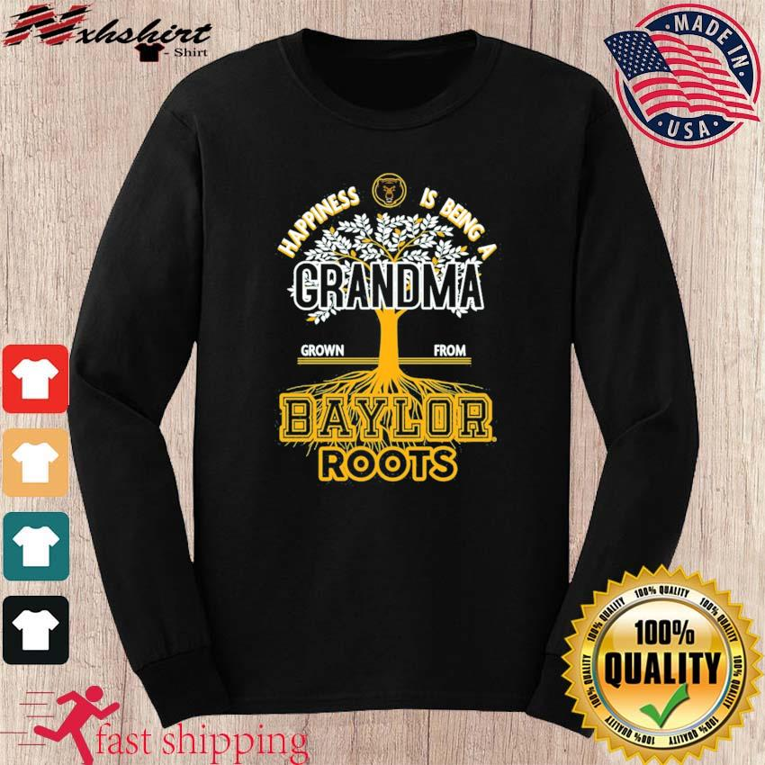 Happiness Is Being A Grandma Grown From Baylor Roots Shirt long sleeve