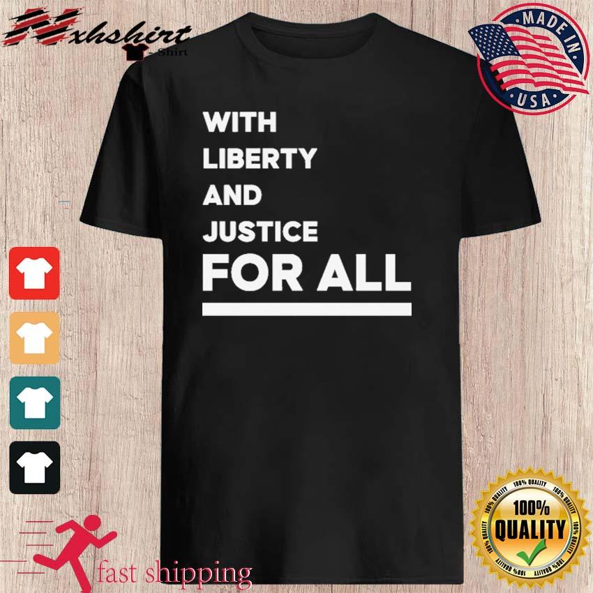 NBA With Liberty And Justice For All Shirt