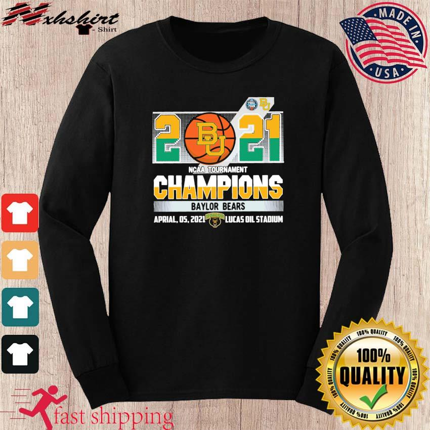Official Baylor Bears BU Basketball 2021 NCAA Tournament Champions T-s long sleeve