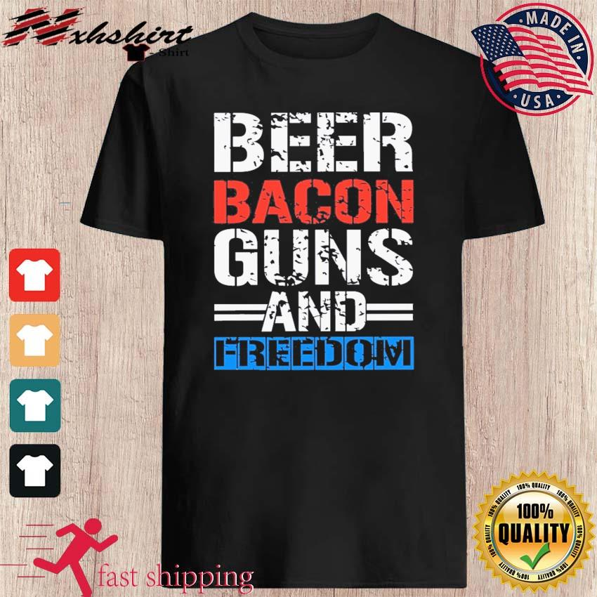 Official Beer Bacon Guns And Freedom Shirt