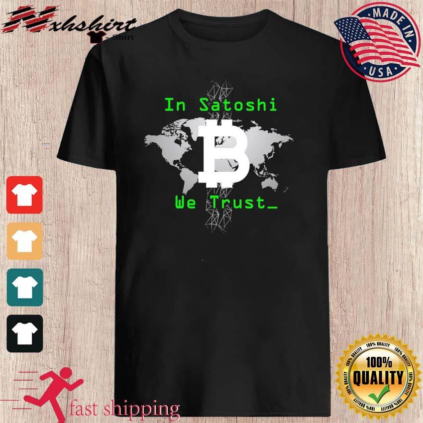 Official Bitcoin In Satoshi We Trust Shirt