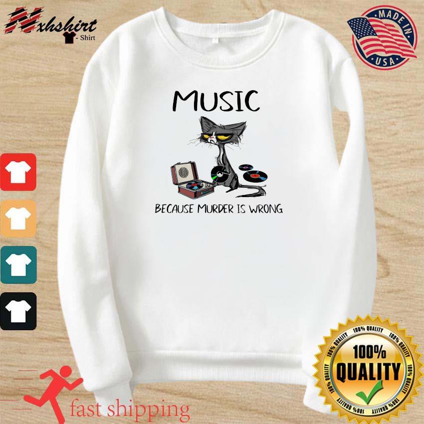Official Black Cat Music Because Murder Is Wrong 2021 Shirt sweater