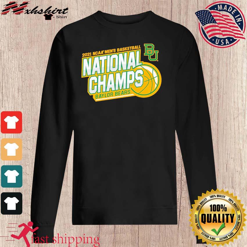 Official BU Baylor Bears 2021 NCAA Men's Basketball National Champions Shirt sweater