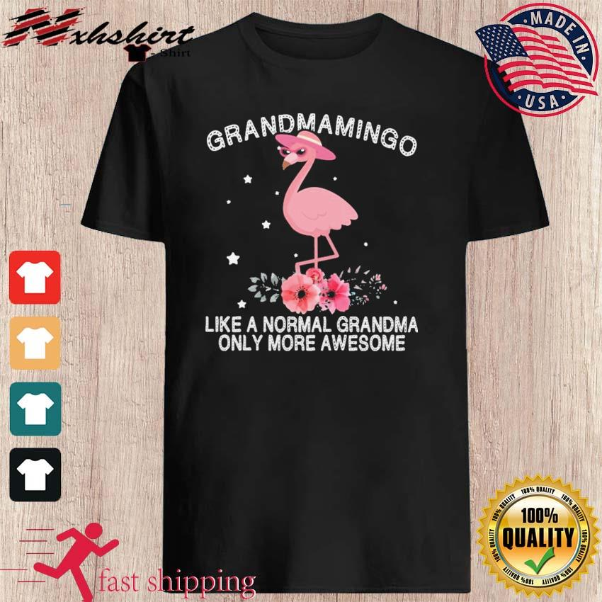 Official grandmamingo like a normal mom only more awesome shirt