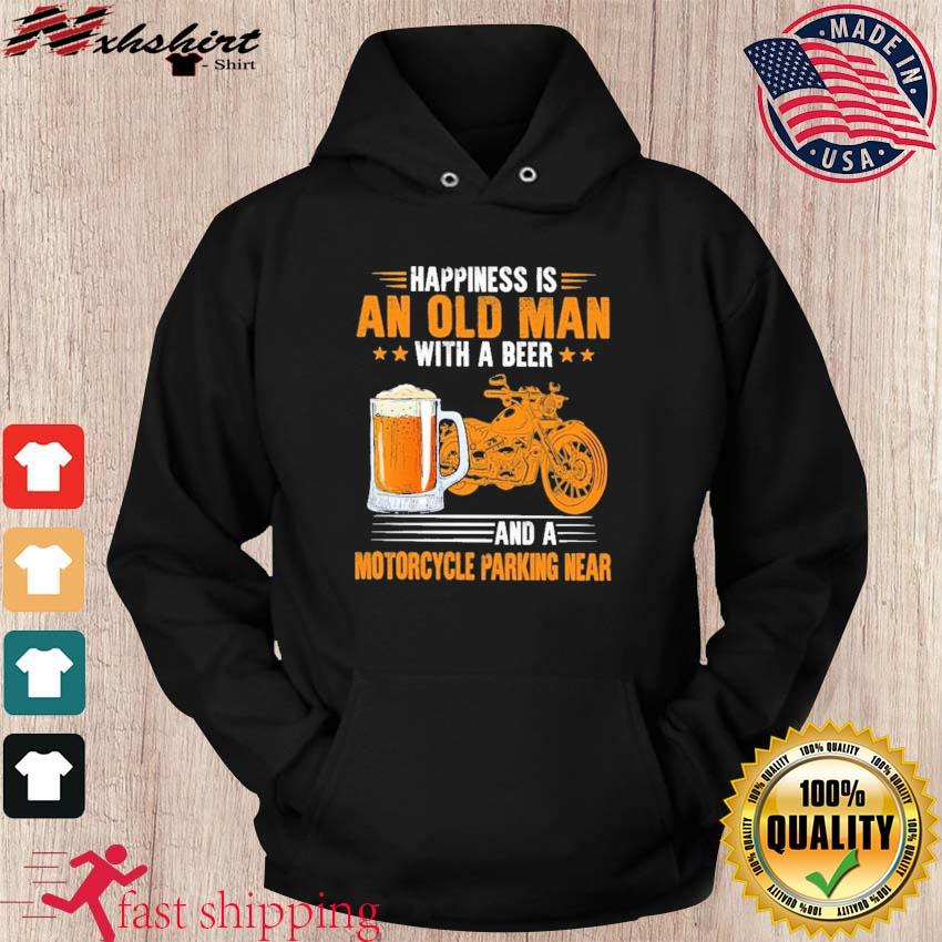 Official Happiness An Old Man With A Beer And A Motorcycle Parking Near Shirt hoodie