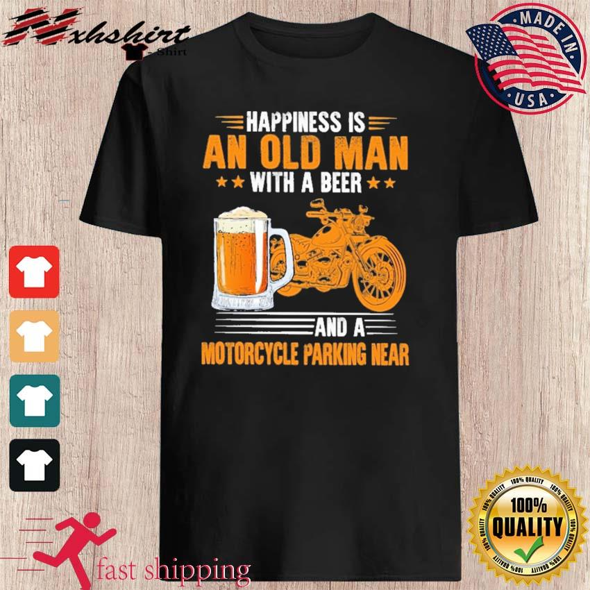 Official Happiness An Old Man With A Beer And A Motorcycle Parking Near Shirt