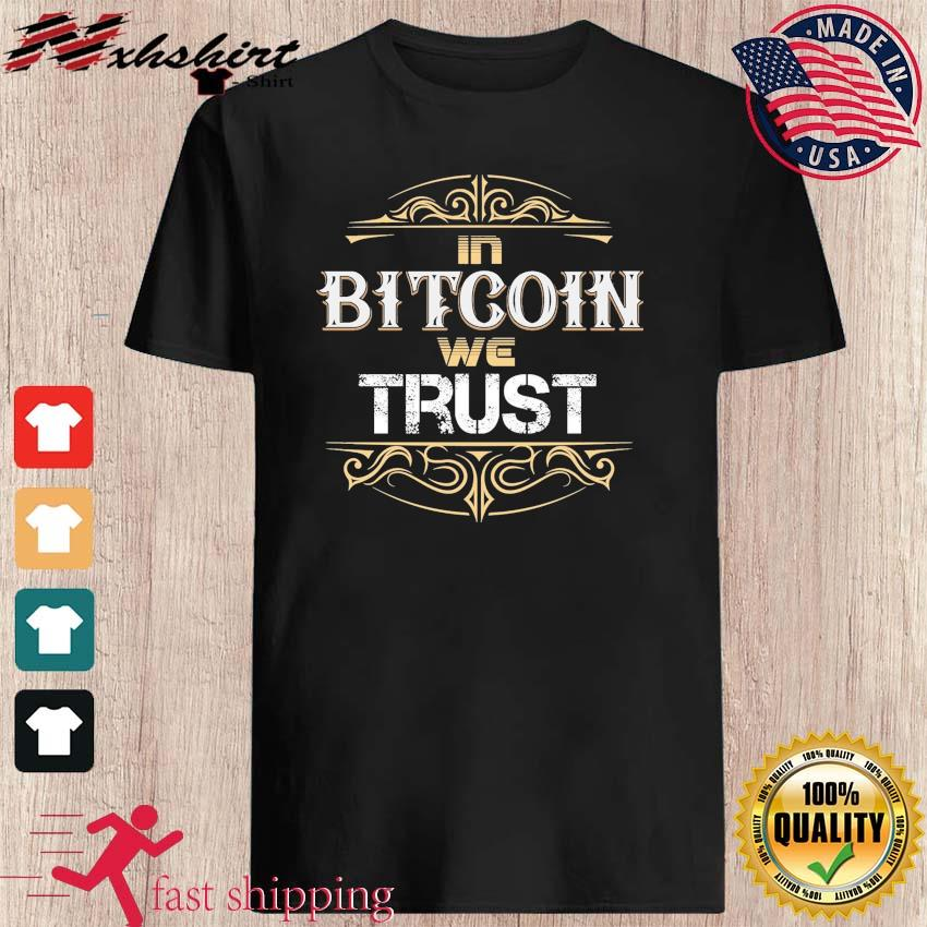 Official In Bitcoin We Trust Shirt