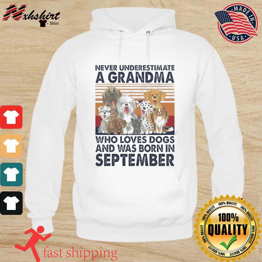Official Never Underestimate A Grandma Who Loves Dogs And Was Born In September Vintage Shirt hoodie