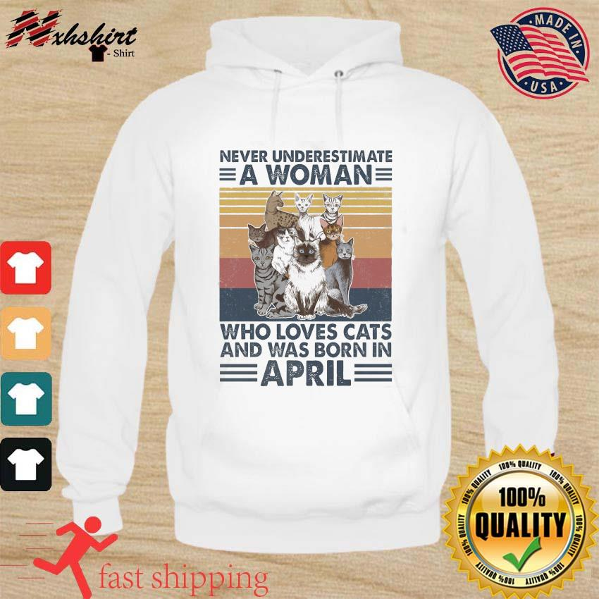 Official Never Underestimate A Woman Who Loves Cats And Was Born In April Vintage Shirt hoodie