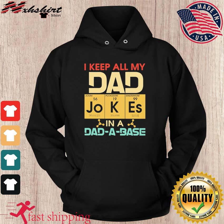 Official Science I Keep All My Dad Jokes In A Dad A Base Shirt hoodie