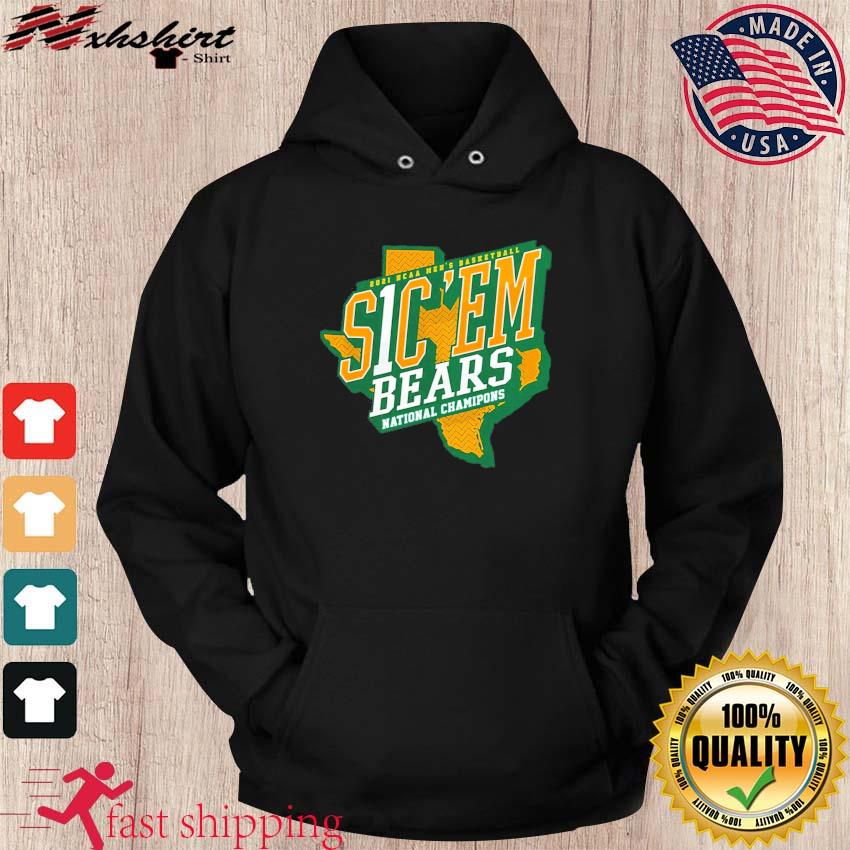 Official Texas Baylor Bears 2021 NCAA Men's Basketball S1C 'EM National Chamipons Shirt hoodie