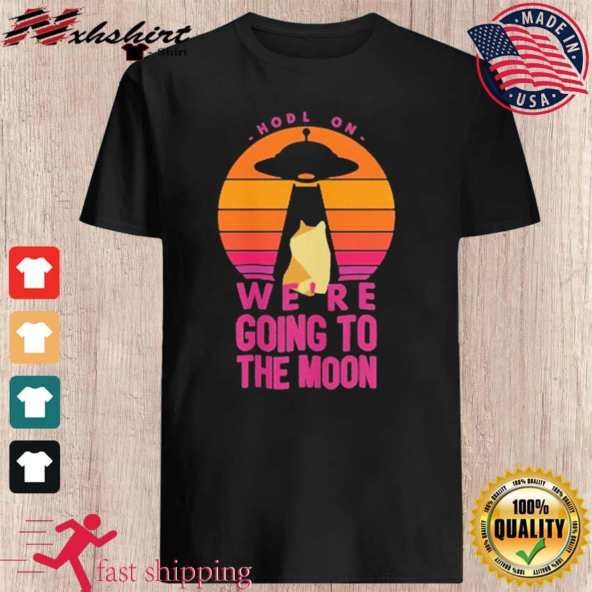 Official UFO Dogecoin Hodl On We're Going To The Moon Vintage Shirt