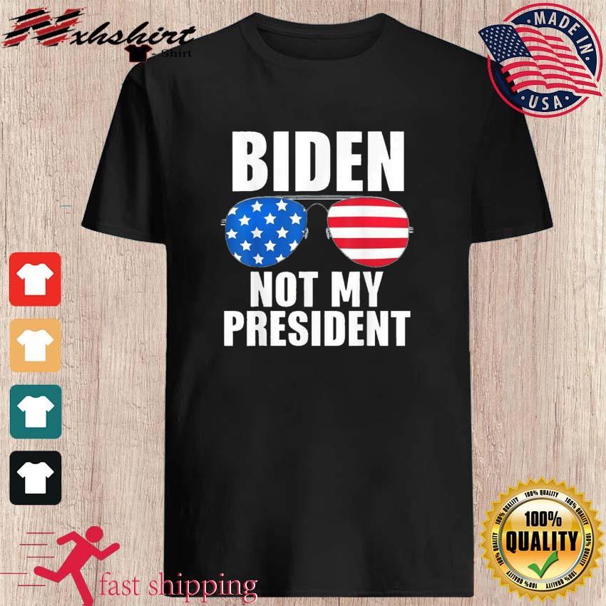 Biden Is Not My President Funny Anti Joe Biden 2024 Shirt