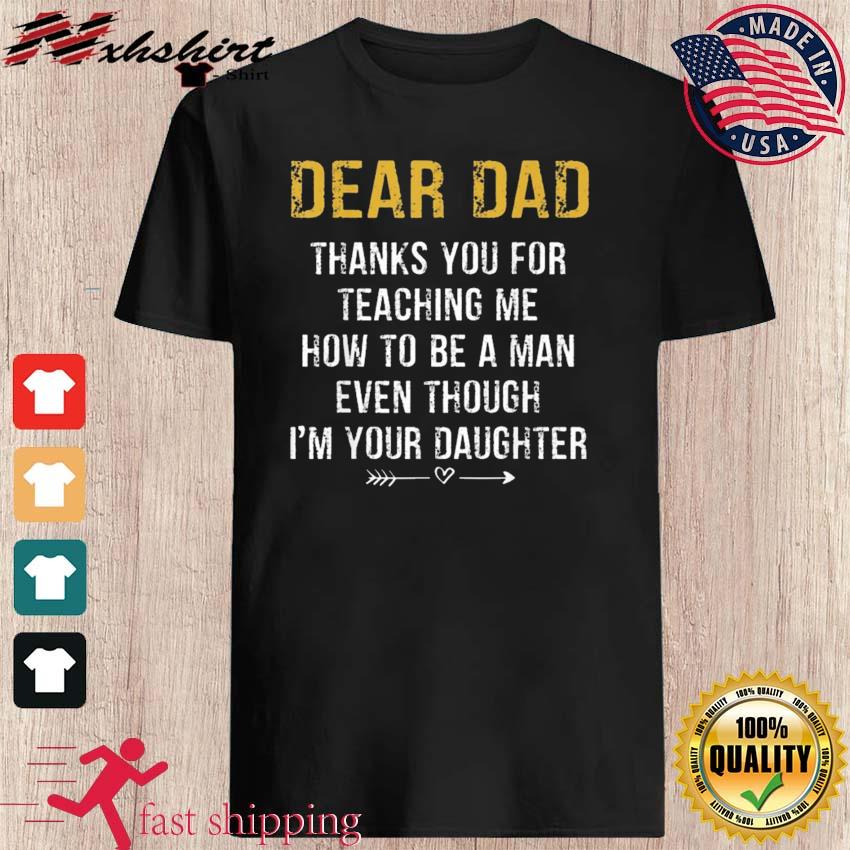 Dear Dad Thank for Teaching me How to be a Man Father's Day Shirt