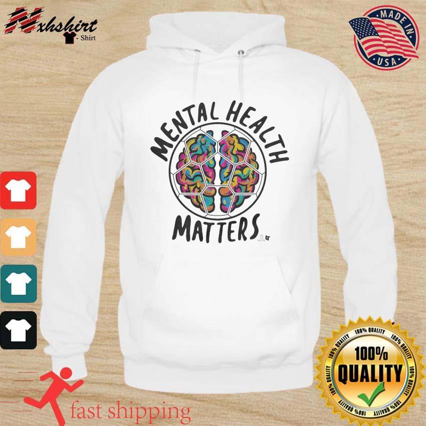 MENTAL HEALTH MATTERS s hoodie