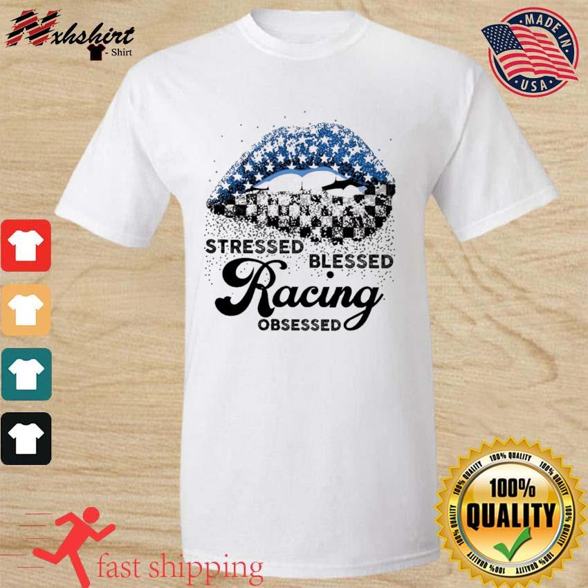 Official Lips Stressed Blessed Racing Obsessed t-Shirt