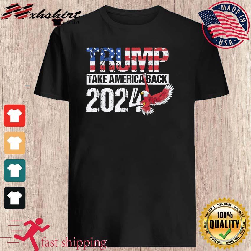 Trump 2024 flag take America Back Trump 2024 Shirt