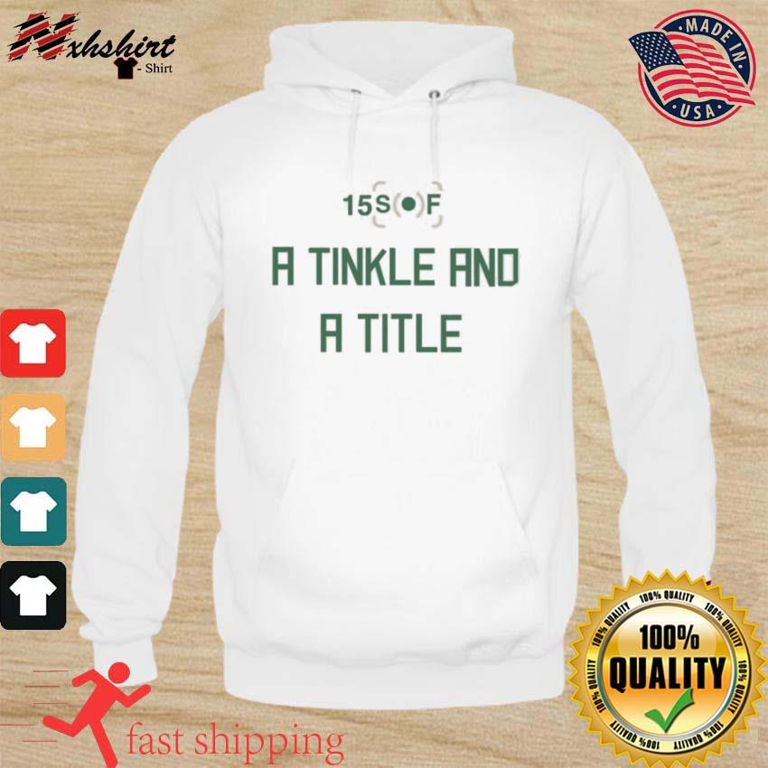 A Tinkle And A Title Shirt hoodie