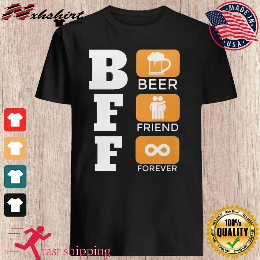 BFF Is Beer Friend Forever Funny International Beer Day Shirt