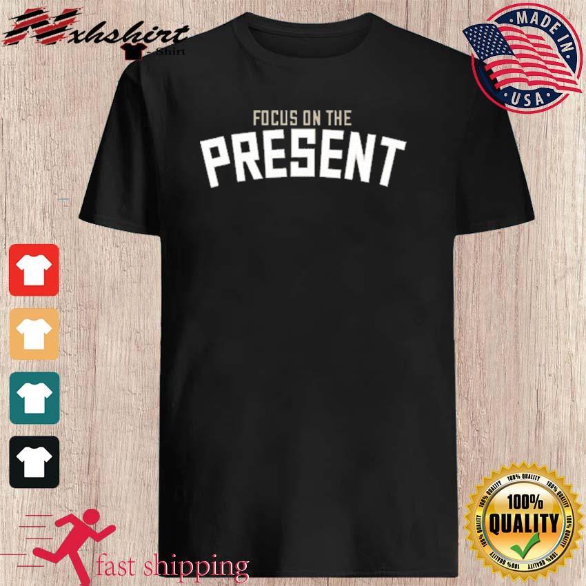Focus On The Present Bucks Shirt