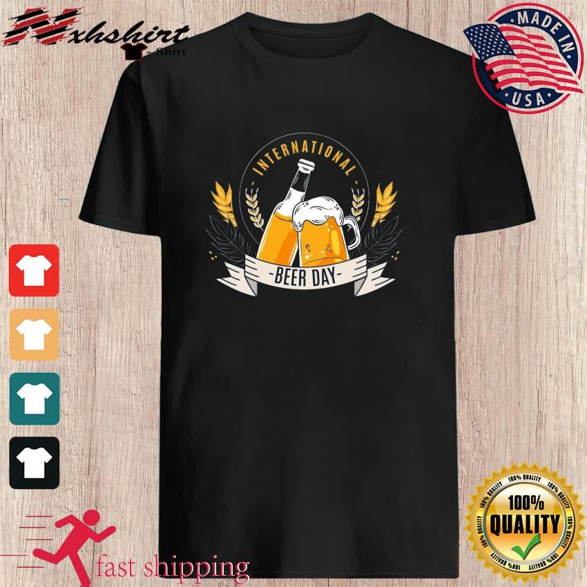 Happy International Beer Day 2021 Funny Event Drink Beer T-shirt