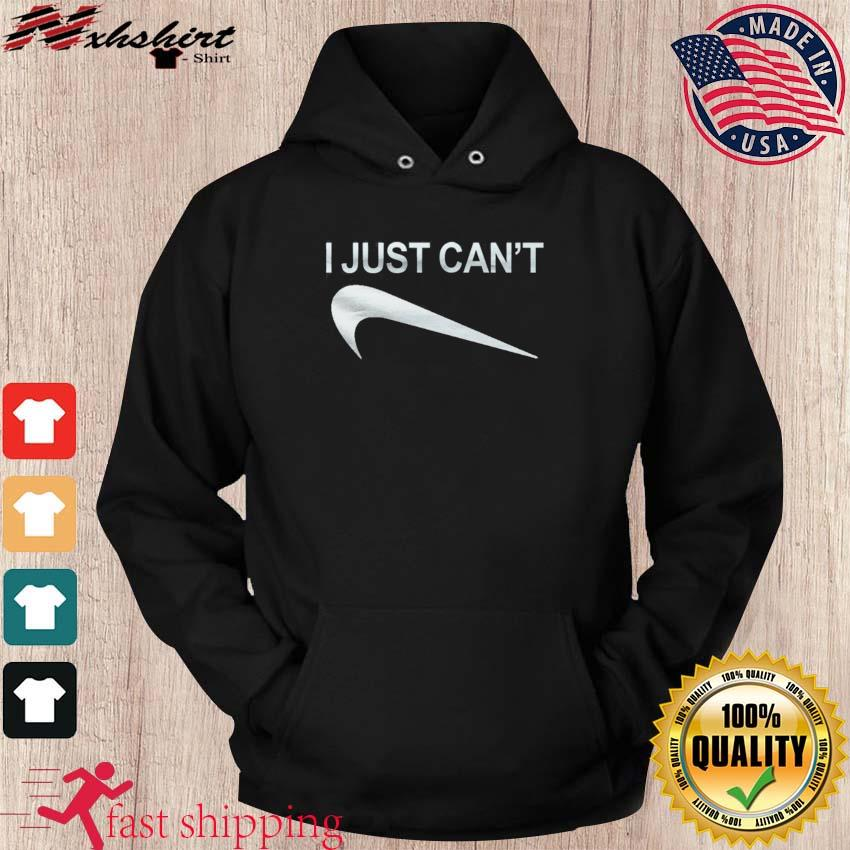 I Just Can't Symbol Nike Swoosh Down Reverse Shirt hoodie