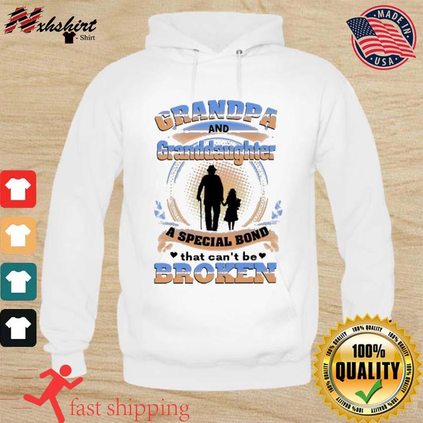 Official Grandpa And Granddaughter A Special Bond That Can't Be Broken Shirt hoodie