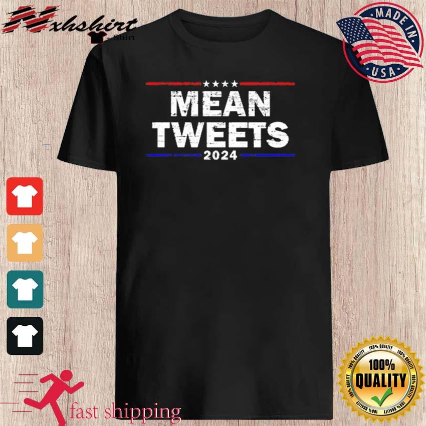 Official Mean Tweets 2024 Shirt