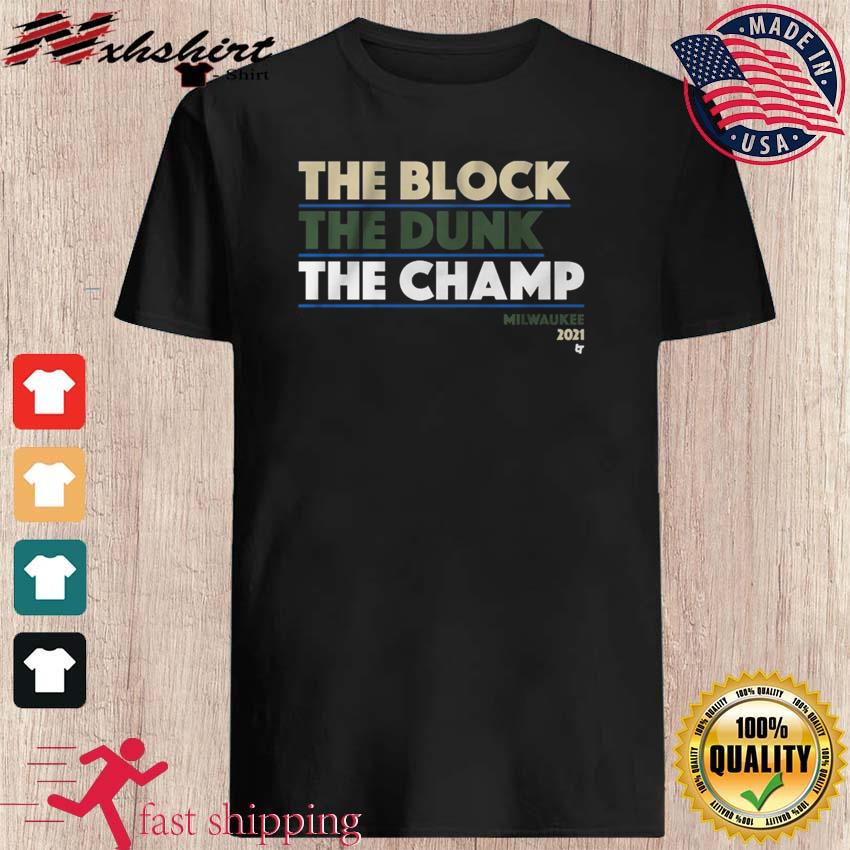 THE BLOCK THE DUNK THE CHAMP 2021 Shirt