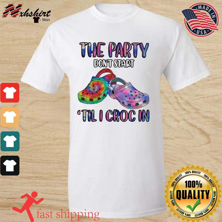 The Party Don't Start 'Til I Croc In Tie Dye Style Rainbow Shirt
