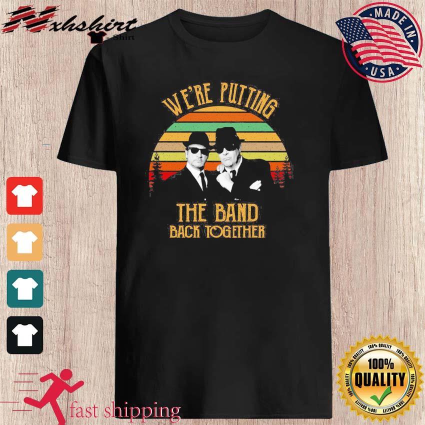 Alabama Blues Brothers We're Putting The Band Back Together Vintage Shirt shirt